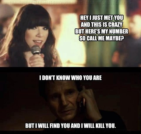 Call Me Maybe meets Taken