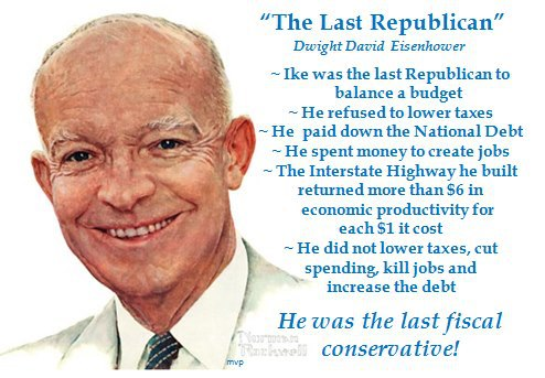 President Eisenhower was the last fiscal conservative